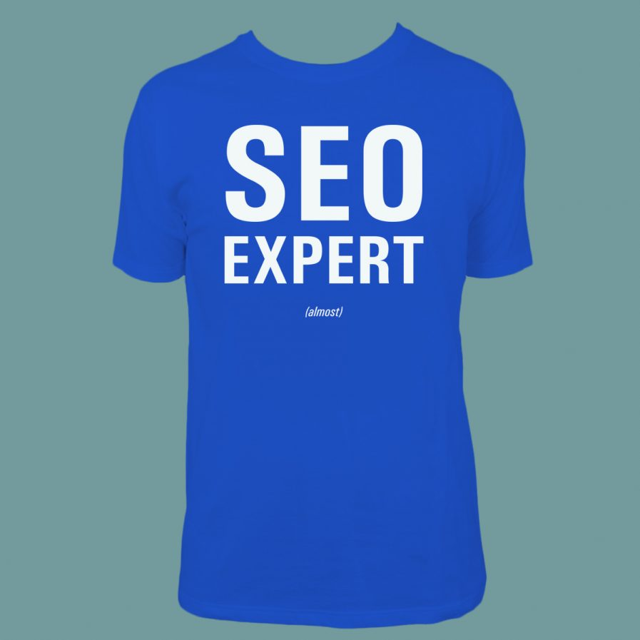 SEO Expert (almost) Blue T-Shirt for sale at dontbesuchatees.com