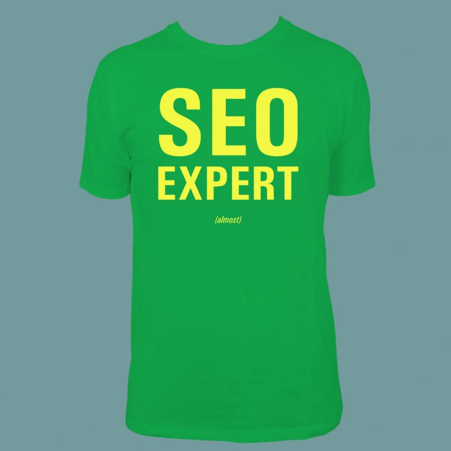 SEO Expert (almost) Green T-Shirt for sale at dontbesuchatees.com