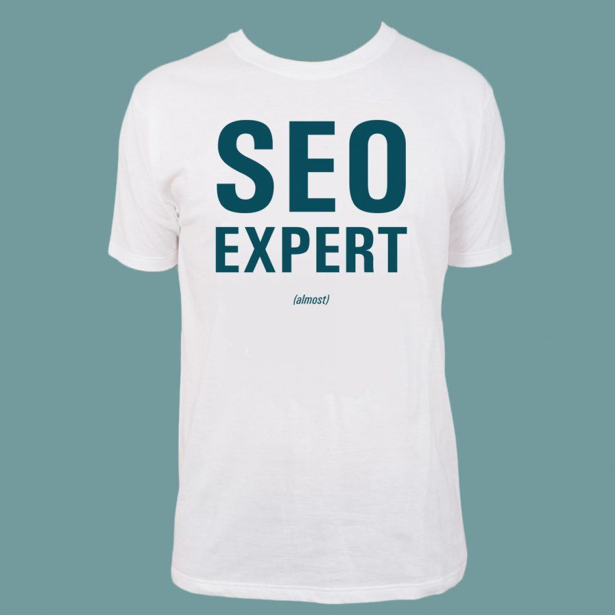 SEO Expert (almost) White T-Shirt for sale at dontbesuchatees.com